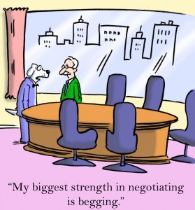 My biggest strength in negotiating is begging